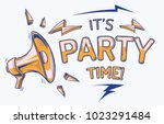 its party time   sign with... | Shutterstock .eps vector #1023291484