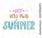 summer hand drawn lettering... | Shutterstock .eps vector #1023506851