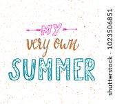 summer hand drawn lettering... | Shutterstock .eps vector #1023506851