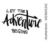 let the adventure begins hand... | Shutterstock .eps vector #1023631231