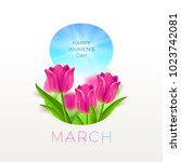 8 march international women's... | Shutterstock .eps vector #1023742081