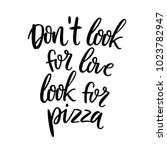 don't look for love  look for... | Shutterstock .eps vector #1023782947
