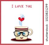 i love you card. cute coffee... | Shutterstock .eps vector #1023821299