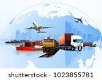 transportation  import export... | Shutterstock . vector #1023855781