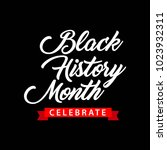 black history month celebration ... | Shutterstock .eps vector #1023932311