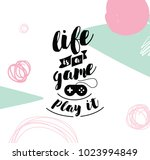 life is a game  play it.... | Shutterstock .eps vector #1023994849