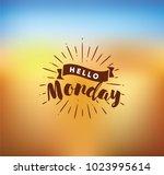 hello monday. inspirational... | Shutterstock .eps vector #1023995614