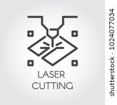 laser cutting machine line icon.... | Shutterstock .eps vector #1024077034