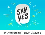 say yes. banner  speech bubble  ... | Shutterstock .eps vector #1024223251