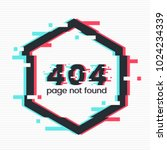 error 404 page in glitch style. ... | Shutterstock .eps vector #1024234339
