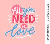 all you need is love. romantic... | Shutterstock .eps vector #1024236121