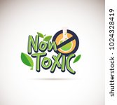 non toxic logotype. typographic.... | Shutterstock .eps vector #1024328419