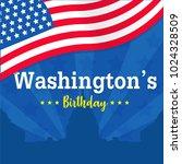 washington's birthday vector... | Shutterstock .eps vector #1024328509