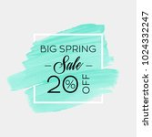 big spring sale 20  off sign... | Shutterstock .eps vector #1024332247