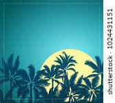 silhouette of tropical palm... | Shutterstock .eps vector #1024431151