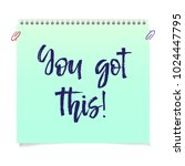 note paper with motivation text ... | Shutterstock .eps vector #1024447795