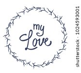 my love postcard. phrase for... | Shutterstock .eps vector #1024593001