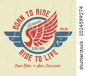born to ride   ride to live  ... | Shutterstock .eps vector #1024599274