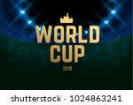 football 2018 world...   Shutterstock .eps vector #1024863241