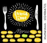 lunch time  fork  knife  menu.... | Shutterstock .eps vector #1024866721