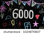 6000  chalk drawing on... | Shutterstock . vector #1024870837