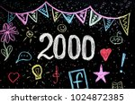 2000  chalk drawing on... | Shutterstock . vector #1024872385