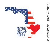 pray for parkland florida... | Shutterstock .eps vector #1024962844