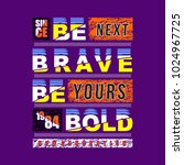 be brave typography t shirt... | Shutterstock .eps vector #1024967725