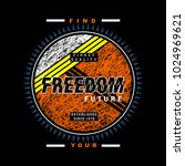 freedom typography t shirt... | Shutterstock .eps vector #1024969621