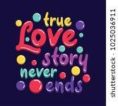 inspirational quote 'true love... | Shutterstock .eps vector #1025036911
