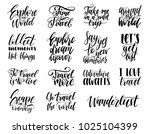 Vector set of hand lettering with phrases about traveling. Calligraphy inspirational quotes collection for journeys. | Shutterstock vector #1025104399