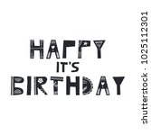 happy it's birthday   cute hand ... | Shutterstock .eps vector #1025112301