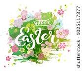 handwritten lettering happy... | Shutterstock .eps vector #1025117377