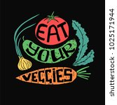 eat your veggies lettering.... | Shutterstock .eps vector #1025171944