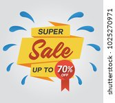super sale discount up to 70 ... | Shutterstock .eps vector #1025270971