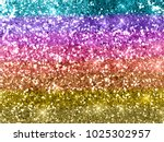 rainbow glitter background... | Shutterstock . vector #1025302957