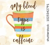 funy coffee quote with beutiful ... | Shutterstock .eps vector #1025342791
