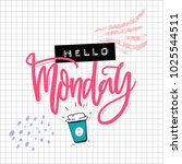 hello monday card with... | Shutterstock .eps vector #1025544511