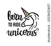 born to ride unicorns cute... | Shutterstock .eps vector #1025652607