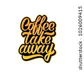 coffee take away.color  hand... | Shutterstock .eps vector #1026009415