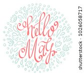 hello may hand drawn lettering... | Shutterstock .eps vector #1026058717