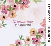 watercolor floral background.... | Shutterstock . vector #1026089251