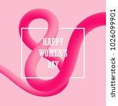 march 8. happy women's day... | Shutterstock .eps vector #1026099901