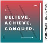 believe achieve conquer... | Shutterstock .eps vector #1026175921