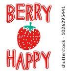 strawberry. cute funny slogan. | Shutterstock .eps vector #1026295441