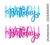 happy birthday vector lettering ...   Shutterstock .eps vector #1026306505