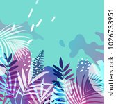 bright tropical background with ... | Shutterstock .eps vector #1026733951