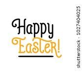 happy easter underlined... | Shutterstock .eps vector #1027404025