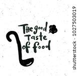 the good taste of food.  hand... | Shutterstock .eps vector #1027503019