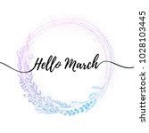 hello march inspirational... | Shutterstock .eps vector #1028103445